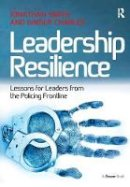 Charles, Ginger - Leadership Resilience: Lessons for Leaders from the Policing Frontline - 9781138279384 - V9781138279384
