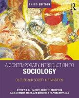 Alexander, Jeffrey C., Thompson, Kenneth, Desfor Edles, Laura, Capous-Desyllas, Moshoula - A Contemporary Introduction to Sociology: Culture and Society in Transition - 9781138282049 - V9781138282049