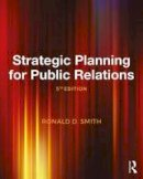Smith, Ronald D. - Strategic Planning for Public Relations - 9781138282063 - V9781138282063