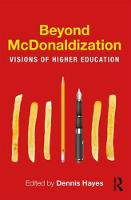 - Beyond McDonaldization: Visions of Higher Education - 9781138282599 - V9781138282599