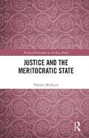 Mulligan, Thomas - Justice and the Meritocratic State (Political Philosophy for the Real World) - 9781138283800 - V9781138283800
