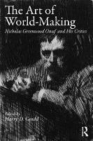 - The Art of World-Making: Nicholas Greenwood Onuf and his Critics - 9781138285484 - V9781138285484