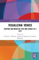- Visualizing Venice: Mapping and Modeling Time and Change in a City - 9781138285996 - V9781138285996