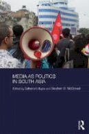 - Media as Politics in South Asia (Routledge Contemporary South Asia Series) - 9781138289437 - V9781138289437
