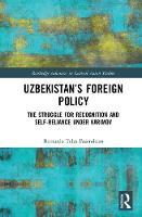 Fazendeiro, Bernardo Teles - Uzbekistan's Foreign Policy: The Struggle for Recognition and Self-Reliance under Karimov - 9781138291058 - V9781138291058