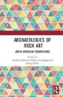 - Archaeologies of Rock Art: South American Perspectives - 9781138292673 - V9781138292673