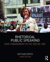 Crick, Nathan - Rhetorical Public Speaking: Civic Engagement in the Digital Age - 9781138292796 - V9781138292796
