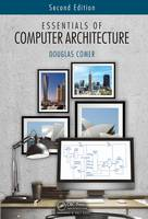 Comer, Douglas - Essentials of Computer Architecture, Second Edition - 9781138626591 - V9781138626591