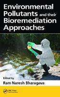 - Environmental Pollutants and their Bioremediation Approaches - 9781138628892 - V9781138628892
