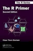 Ekstrom, Claus Thorn - The R Primer, Second Edition (Chapman & Hall/CRC The R Series) - 9781138631977 - V9781138631977