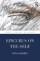Németh, Attila - Epicurus on the Self (Issues in Ancient Philosophy) - 9781138633858 - V9781138633858