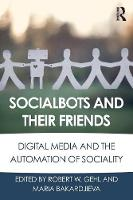 - Socialbots and Their Friends: Digital Media and the Automation of Sociality - 9781138639409 - V9781138639409