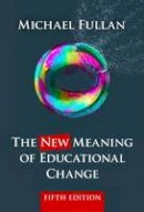 Fullan, Michael - The New Meaning of Educational Change - 9781138641396 - V9781138641396