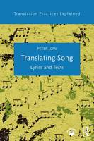 Low, Peter - Translating Song: Lyrics and Texts (Translation Practices Explained) - 9781138641792 - V9781138641792