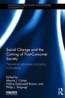 - Social Change and the Coming of Post-consumer Society: Theoretical Advances and Policy Implications (Routledge-SCORAI Studies in Sustainable Consumption) - 9781138642058 - V9781138642058
