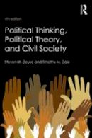 DeLue, Steven M., Dale, Timothy M. - Political Thinking, Political Theory, and Civil Society - 9781138643611 - V9781138643611