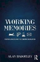 Baddeley, Alan - Working Memories: Postmen, Divers and the Cognitive Revolution - 9781138646353 - V9781138646353