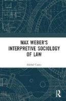 Coutu, Michel - Max Weber's Interpretive Sociology of Law - 9781138646391 - V9781138646391