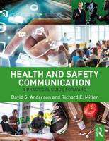 Anderson, David S., Miller, Richard E. - Health and Safety Communication: A Practical Guide Forward - 9781138647442 - V9781138647442