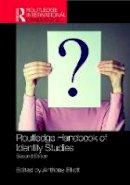. Ed(s): Elliott, Anthony - Routledge Handbook of Identity Studies - 9781138649064 - V9781138649064
