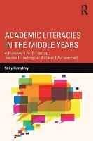 Humphrey, Sally - Academic Literacies in the Middle Years: A Framework for Enhancing Teacher Knowledge and Student Achievement - 9781138649965 - V9781138649965