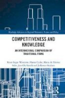 Westeren, Knut Ingar, Cader, Hanas, Sales, Maria de Fátima, Similä, Jan Ole, Staduto, Jefferson - Competitiveness and Knowledge: An International Comparison of Traditional Firms (Routledge Advances in Regional Economics, Science and Policy) - 9781138650466 - V9781138650466