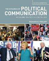 Perloff, Richard M. - The Dynamics of Political Communication: Media and Politics in a Digital Age - 9781138651654 - V9781138651654