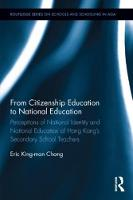Chong, King Man Eric - From Citizenship Education to National Education: Perceptions of National Identity and National Education of Hong Kong's Secondary School Teachers (Routledge Series on Schools and  - 9781138651661 - V9781138651661
