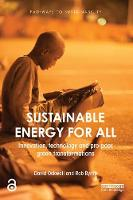 Ockwell, David, Byrne, Rob - Sustainable Energy for All: Innovation, technology and pro-poor green transformations (Pathways to Sustainability) - 9781138656932 - V9781138656932