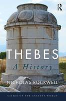 Rockwell, Nicholas - Thebes: A History (Cities of the Ancient World) - 9781138658332 - V9781138658332