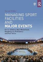 Schwarz, Eric C., Westerbeek, Hans, Liu, Dongfeng, Emery, Paul, Turner, Paul - Managing Sport Facilities and Major Events: Second Edition - 9781138658615 - V9781138658615