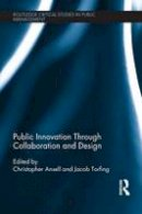 - Public Innovation through Collaboration and Design (Routledge Critical Studies in Public Management) - 9781138666528 - V9781138666528