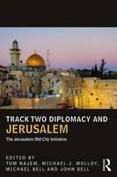- Track Two Diplomacy and Jerusalem: The Jerusalem Old City Initiative (UCLA Center for Middle East Development (CMED) series) - 9781138666740 - V9781138666740