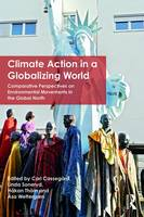 - Climate Action in a Globalizing World: Comparative Perspectives on Environmental Movements in the Global North (Environmental Politics) - 9781138667303 - V9781138667303