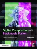 Lanier, Lee - Digital Compositing with Blackmagic Fusion: Essential Techniques - 9781138668287 - V9781138668287