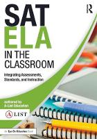 A-List Education - SAT ELA in the Classroom: Integrating Assessments, Standards, and Instruction (A-List SAT and ACT Series) - 9781138668300 - V9781138668300