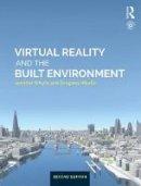 Whyte, Jennifer, Nikolić, Dragana - Virtual Reality and the Built Environment - 9781138668768 - V9781138668768