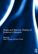 . Ed(s): Thyssen, Geert; Priem, Karin - Modes and Meaning: Displays of Evidence in Education - 9781138670105 - V9781138670105