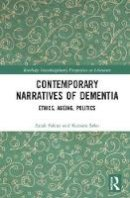 Falcus, Sarah, Sako, Katsura - Contemporary Narratives of Dementia: Ethics, Ageing, Politics (Routledge Interdisciplinary Perspectives on Literature) - 9781138670655 - V9781138670655