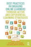 Smith Budhai, Stephanie, Skipwith, Ke'Anna - Best Practices in Engaging Online Learners Through Active and Experiential Learning Strategies (Best Practices in Online Teaching and Learning) - 9781138670686 - V9781138670686