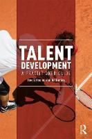 Collins, Dave, MacNamara, Aine - Talent Development: A Practitioner Guide - 9781138672536 - V9781138672536
