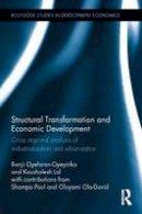Oyelaran-Oyeyinka, Banji, Lal, Kaushalesh - Structural Transformation and Economic Development: Cross regional analysis of industrialization and urbanization (Routledge Studies in Development Economics) - 9781138673373 - V9781138673373