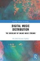Spilker, Hendrik Storstein - Digital Music Distribution: The Sociology of Online Music Streams (Routledge Advances in Sociology) - 9781138673908 - V9781138673908