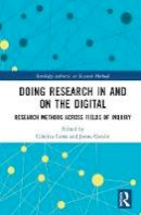 - Doing Research In and On the Digital: Research Methods across Fields of Inquiry (Routledge Advances in Research Methods) - 9781138673915 - V9781138673915