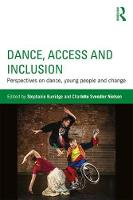 - Dance, Access and Inclusion: Perspectives on Dance, Young People and Change - 9781138674080 - V9781138674080