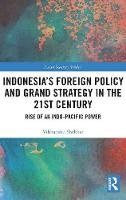 Shekhar, Vibhanshu - Indonesia's Foreign Policy and Grand Strategy in the 21st Century: Rise of an Indo-Pacific Power (Asian Security Studies) - 9781138674912 - V9781138674912