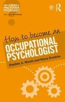 Woods, Stephen  A., Kandola, Binna - How to Become an Occupational Psychologist (How to become a Practitioner Psychologist) - 9781138676091 - V9781138676091