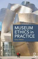 Edson, Gary - Museum Ethics in Practice - 9781138676343 - V9781138676343
