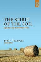 Thompson, Paul B. - The Spirit of the Soil: Agriculture and Environmental Ethics - 9781138676633 - V9781138676633