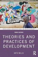 Willis, Katie - Theories and Practices of Development - 9781138677548 - V9781138677548